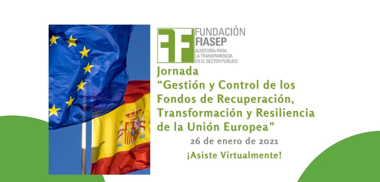 """JORNADA SOBRE """"Gestión y Control de los Fondos de Recuperación, Transformación y Resiliencia de la Unión Europea"""" (RDL 36/2020, de 30 de diciembre)"""